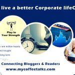 Tips to Live a Better Corporate LIfe