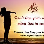 Living by choice vs living by necessity mycoffeetalks