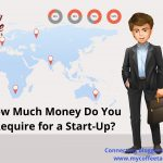 How Much Money Do You Require for a Start-Up